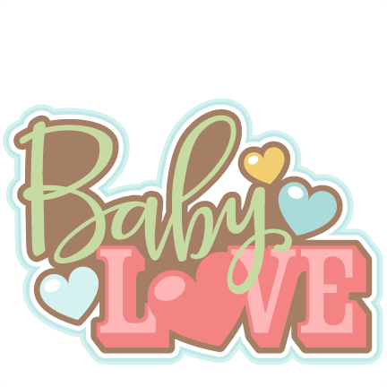 Baby Love Title SVG scrapbook cut file cute clipart files for ...