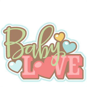 Baby Love Title SVG scrapbook cut file cute clipart files for silhouette cricut pazzles free svgs free svg cuts cute cut files