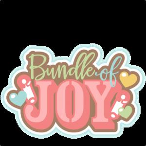 Bundle of Joy Title SVG scrapbook cut file cute clipart files for silhouette cricut pazzles free svgs free svg cuts cute cut files