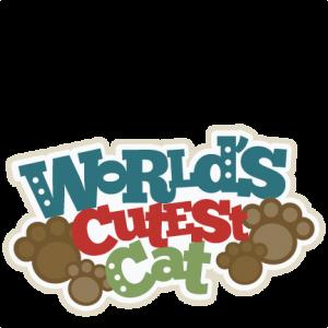 World's Cutest Cat Title SVG scrapbook cut file cute clipart files for silhouette cricut pazzles free svgs free svg cuts cute cut files
