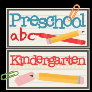 Preschool and Kindergarten Titles SVG scrapbook cut file cute clipart files for silhouette cricut pazzles free svgs free svg cuts cute cut files