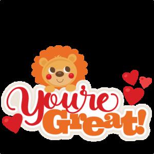 Lion You're Great Title SVG scrapbook cut file cute clipart files for silhouette cricut pazzles free svgs free svg cuts cute cut files