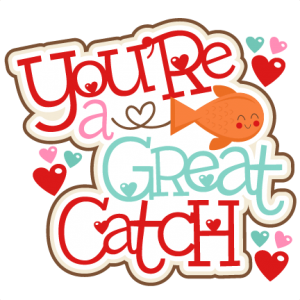 You're a  Great Catch Title SVG scrapbook cut file cute clipart files for silhouette cricut pazzles free svgs free svg cuts cute cut files