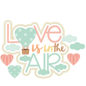 Love is in the Air title scrapbook cut file cute clipart files for silhouette cricut pazzles free svgs free svg cuts cute cut files