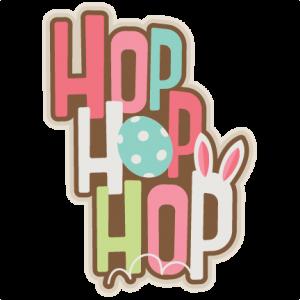 Hop Hop Hop Title SVG scrapbook cut file cute clipart files for silhouette cricut pazzles free svgs free svg cuts cute cut files