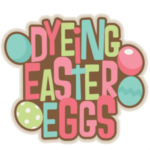 Dying Easter Eggs Title SVG scrapbook cut file cute clipart files for silhouette cricut pazzles free svgs free svg cuts cute cut files