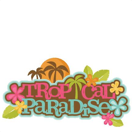 Tropical Paradise Title SVG scrapbook cut file cute ...