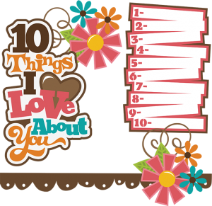 10 Things I Love About You SVG Collection svg files for scrapbooking free svgs