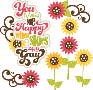 You You Make Me Happy When Skies Are Gray SVG flower svg files free svg files for scrapbooking
