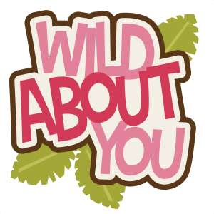 Wild About You Title svg file free cut file for scrapbooks free svg files for scrapbooking
