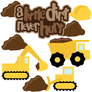 A Little Dirt Never Hurt SVG Scrapbook Collection dump truck svg file dozer svg file excavator svg file