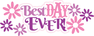 Best Day Ever SVG scrapbook title svg files for scrapbooking cute svg cuts free svgs