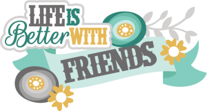 Life Is Better With Friends SVG scrapbook title friendship svg files free svg cuts for cutting machines