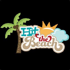 Hit The Beach SVG scrapbook title beach svg files sun svg file palm tree svg file cute svg cut files