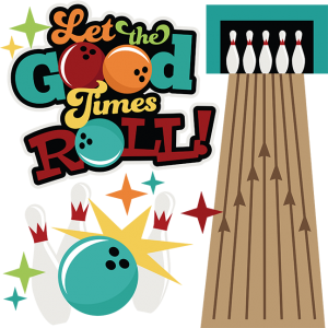 Let The Good Times Roll! SVG files bowling svg files bowling pin svg file bowling lane svg cut file