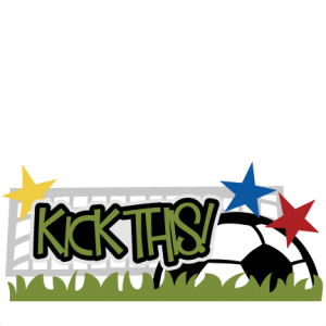 Kick This! SVG scrapbook title soccer svg scrapbook title soccer svg files soccer svg cut files
