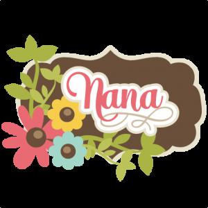 Nana SVG scrapbook title nana svg cut file grandma svg scrapbook title free svgs free svg files
