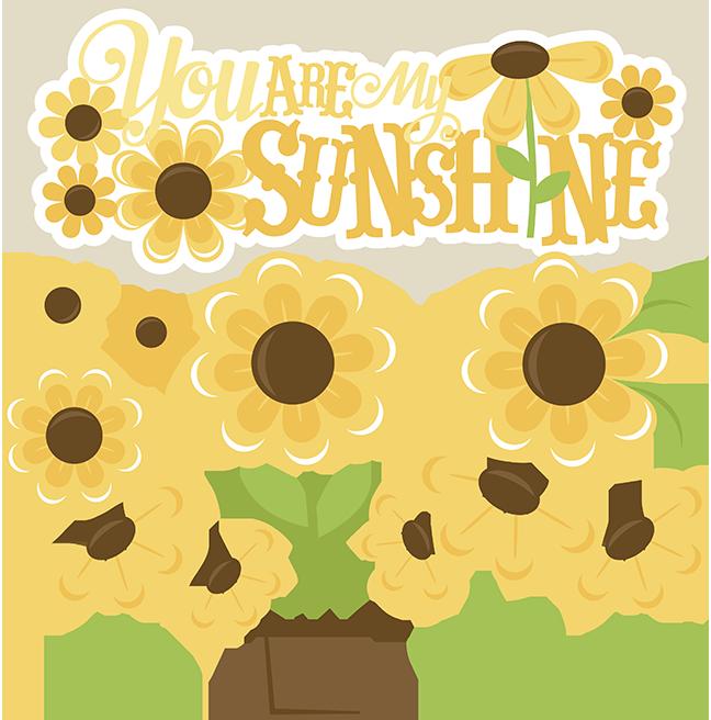 You Are My Sunshine SVG files sunflower svg cut file ...