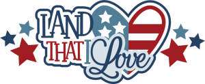 Land That I Love SVG scrapbook title 4th of July SVG scrapbook title svg cut files svg cuts