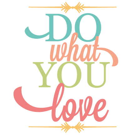 Download Do What You Love SVG vinyl quote svg files for cutting ...