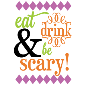 Eat Drink & Be Scary SVG cutting file halloween svg phrase halloween vinyl phrase