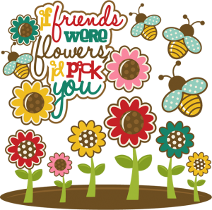 If Friends Were Flowers I'd Pick You SVG cutting files friends svg cut files free svgs cute svg cuts