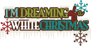 I'm Dreaming Of A White Christmas SVG scrapbook title christmas svg cut files free svgs