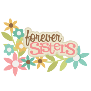 Forever Sisters SVG scrapbook title sisters svg scrapbook title svg cut files