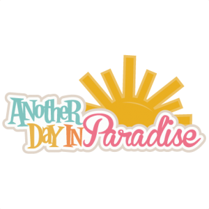 Another Day In Paradise SVG scrapbook title beach svg cut files scrapook svg titles free svgs
