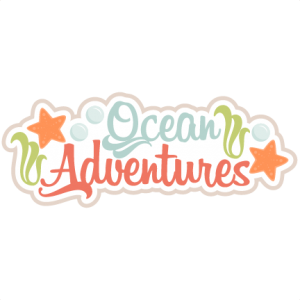 Ocean Adventures  SVG scrapbook title beach svg cut file ocean svg cut file cute svg cuts