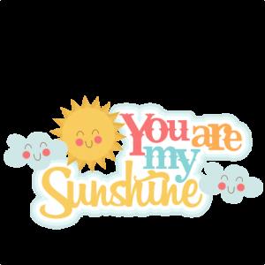You are my Sunshine SVG scrapbook title sun svg cut file cloud svg cut file cute svg cuts for cricut