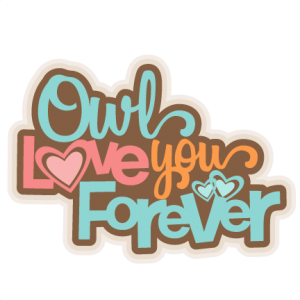Owl Love You Forever SVG scrapbook title SVG cutting file cute owl clipart free svg cut files