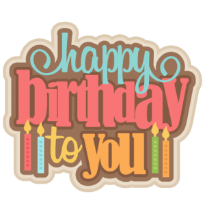 Happy Birthday To You SVG scrapbook title birthday svg cut files birthday svg files free svgs free svg cuts