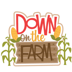 Down on the Farm SVG scrapbook title farm svg cut files cute svg cut files for cricut free svgs free svg cuts