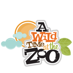 A Wild Time at the Zoo scrapbook svg title zoo day svg scrapbook title zoo svg cut files for scrapbooking