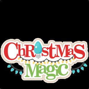Christmas Magic Title SVG scrapbook title christmas cut outs for cricut cute svg cut files free svgs cute svg cuts