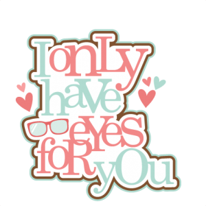 I'm Only Haves Eyes For You SVG scrapbook title Valentine Banana scrapbook cuts SVG cutting files doodle cut files for scrapbooking clip art clipart doodle cut files for cricut free svg cuts