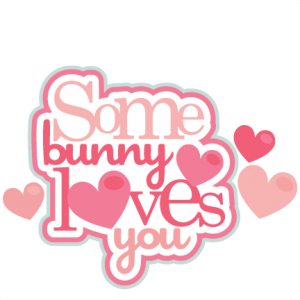 Some Bunny Loves You Cute Valentine Bunny scrapbook cuts SVG cutting files doodle cut files for scrapbooking clip art clipart doodle cut files for cricut free svg cuts