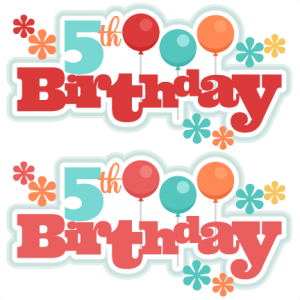 5th Birthday Titles SVG scrapbook birthday svg cut files birthday svg files free svgs free svg cuts