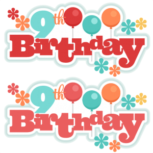 9th Birthday Titles SVG scrapbook birthday svg cut files birthday svg files free svgs free svg cuts