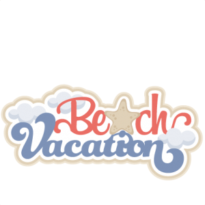 Beach Vacation Title  SVG scrapbook cut file cute clipart files for silhouette cricut pazzles free svgs free svg cuts cute cut files