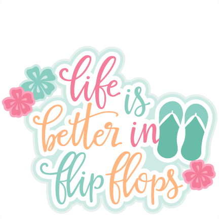 371144a95 Life is Better in Flip Flops Title SVG scrapbook cut file cute clipart files  for silhouette cricut pazzles free svgs free svg cuts cute cut files