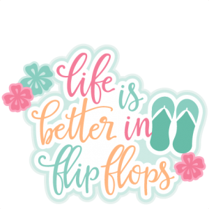 Life is Better in Flip Flops Title SVG scrapbook cut file cute clipart files for silhouette cricut pazzles free svgs free svg cuts cute cut files