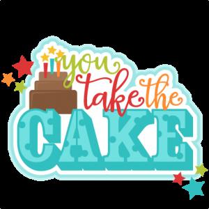 You Take the Cake Title SVG scrapbook cut file cute clipart files for silhouette cricut pazzles free svgs free svg cuts cute cut files