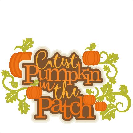 Cutest Pumpkin In The Patch Title Svg Scrapbook Cut File