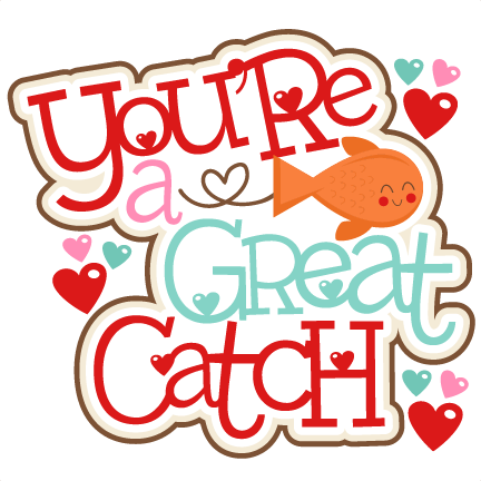 you are a catch