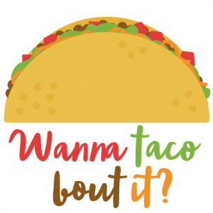 Wanna Taco Bout It? SVG scrapbook cut file cute clipart files for silhouette cricut pazzles free svgs free svg cuts cute cut files