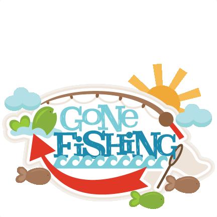 Download Gone Fishing Title Svg Scrapbook Cut File Cute Clipart Files For Silhouette Cricut Pazzles Free Svgs Free Svg Cuts Cute Cut Files