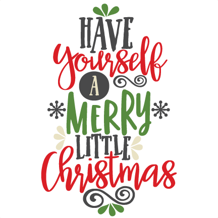 Have Yourself A Merry Little Christmas Svg.Have Yourself A Merry Little Christmas Scrapbook Cut File