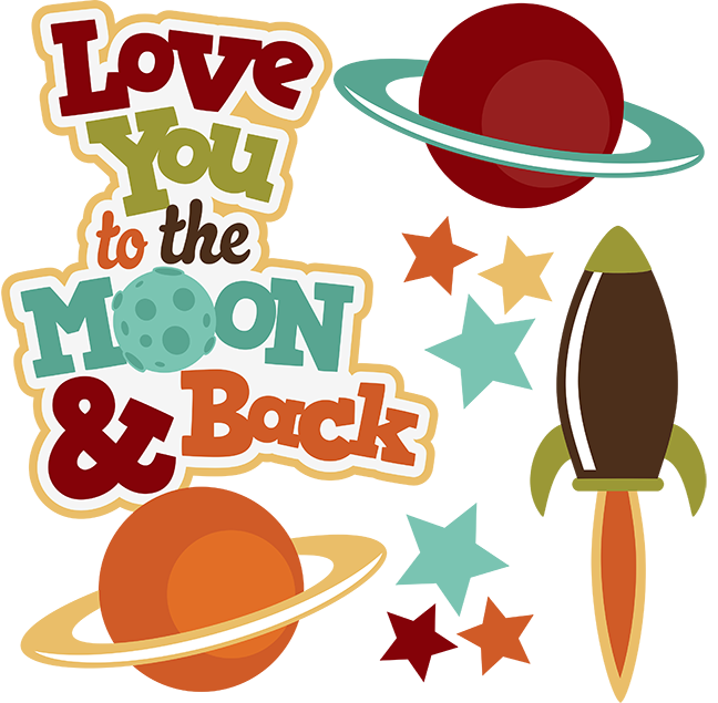 Love You To The Moon Amp Back Svg Space Svg Outer Space